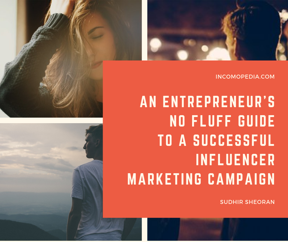 ENTREPRENEUR's GUIDE TO SUCCESSFUL INFLUENCER MARKETING CAMPAIGN