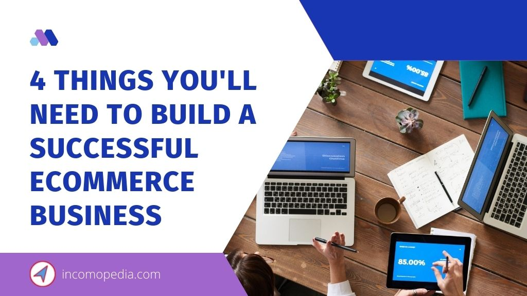 things you need to build a successful eCommerce business