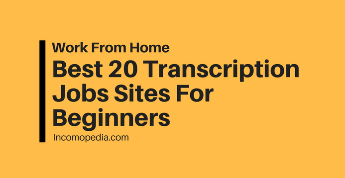best transcription jobs with no experience